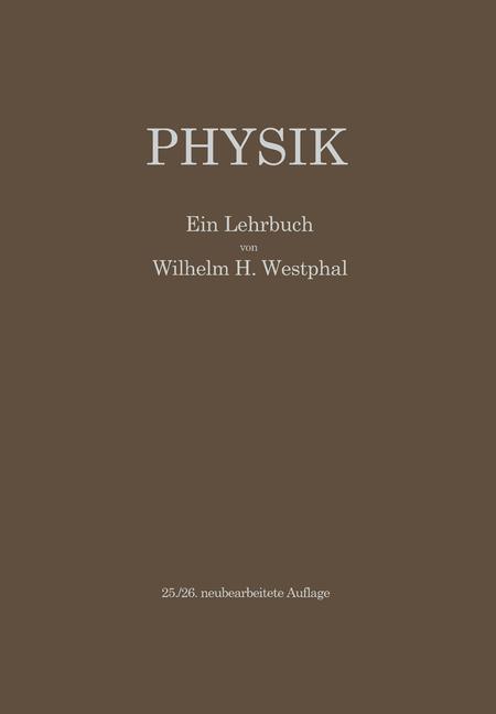 Physik: Ein Lehrbuch - Westphal, Wilhelm H.
