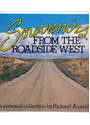 Souvenirs from the roadside West: A personal collection - Richard Ansaldi [Softcover]