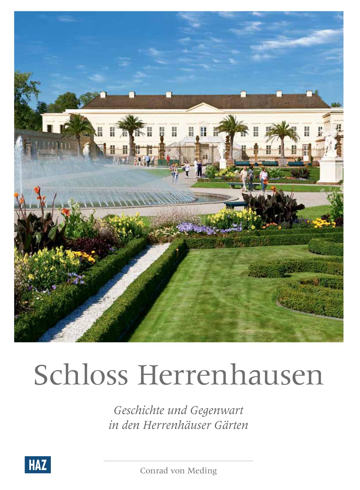 Schloss Herrenhausen: Geschichte und Gegenwart ...