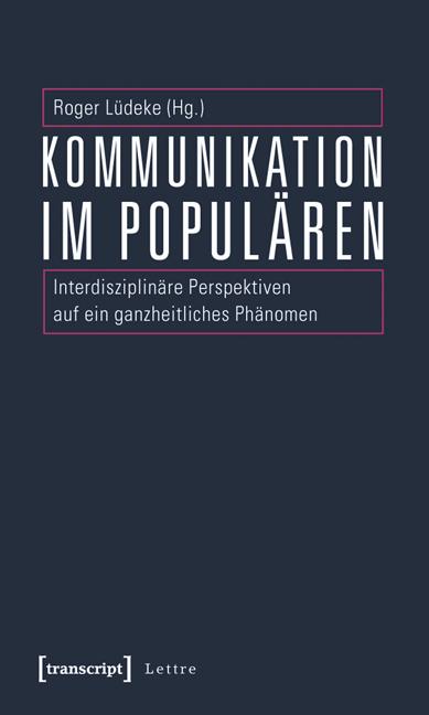 Kommunikation im Populären: Interdisziplinäre P...