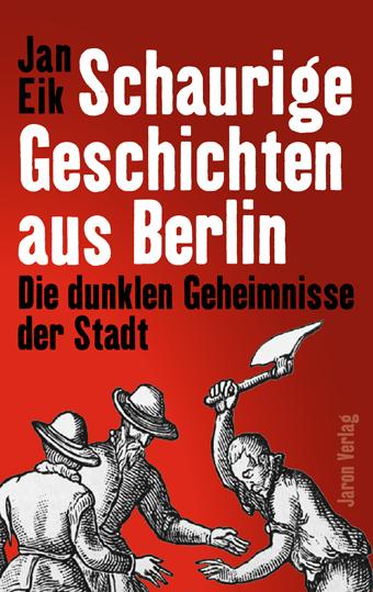 Schaurige Geschichten aus Berlin: Die dunklen G...