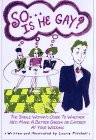 So ... Is He Gay?: The Single Woman´s Guide to ...