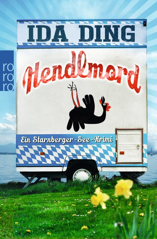 Hendlmord: Ein Starnberger-See-Krimi - Ding, Ida