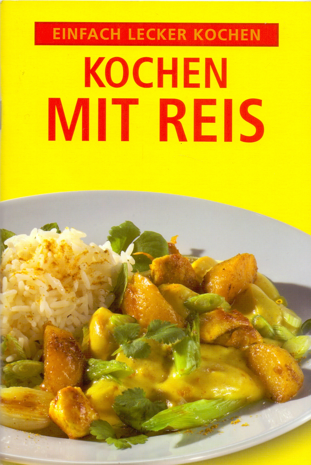 Einfach lecker Kochen: Kochen mit Reis [Broschi...