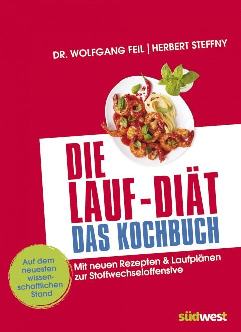 Die Lauf-Diät - Das Kochbuch: Mit neuen Rezepte...