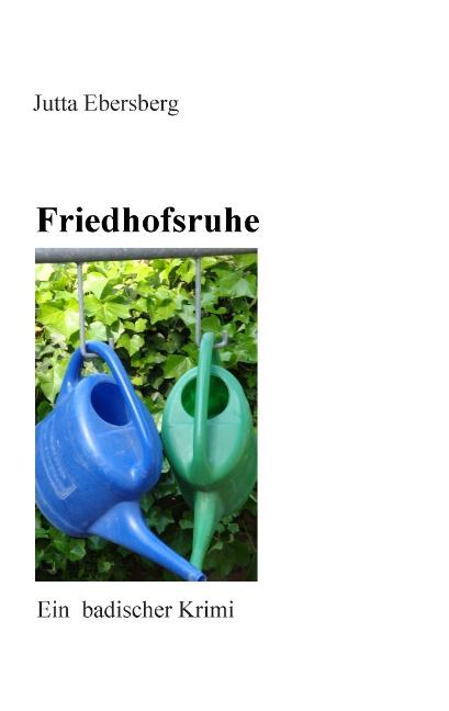Friedhofsruhe: Ein badischer Krimi - Ebersberg,...