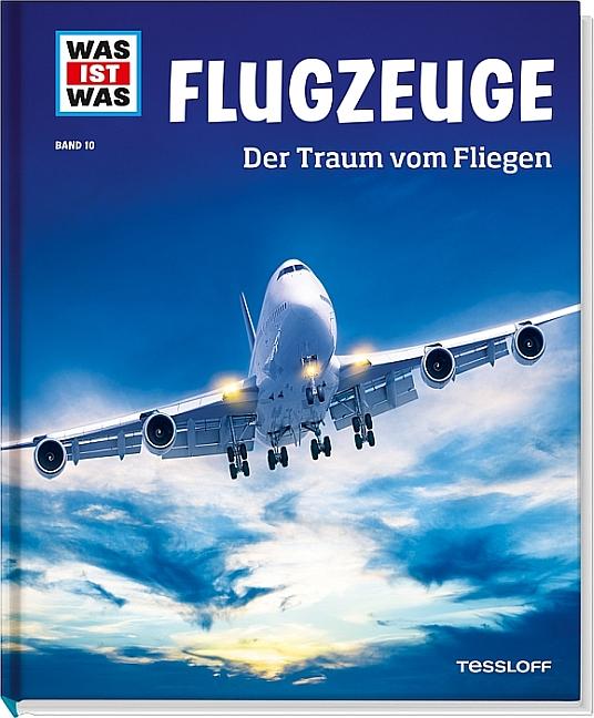 Was ist Was: Flugzeuge - Der Traum vom Fliegen - Band 10 - Martin Kaluza [Auflage 2013]