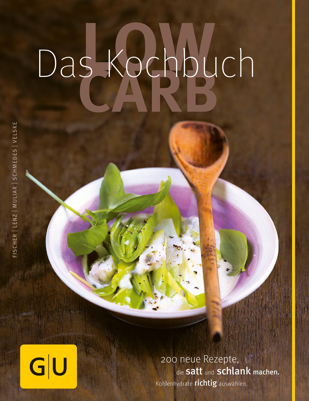 Low Carb: Das Kochbuch - Elisabeth Fischer et al.