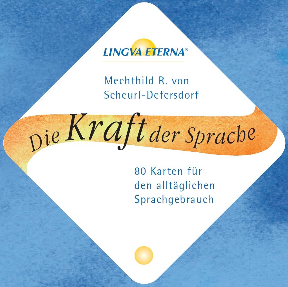 Die Kraft der Sprache: 80 Karten für den alltäglichen Sprachgebrauch - Mechthild R. Scheurl-Defersdorf