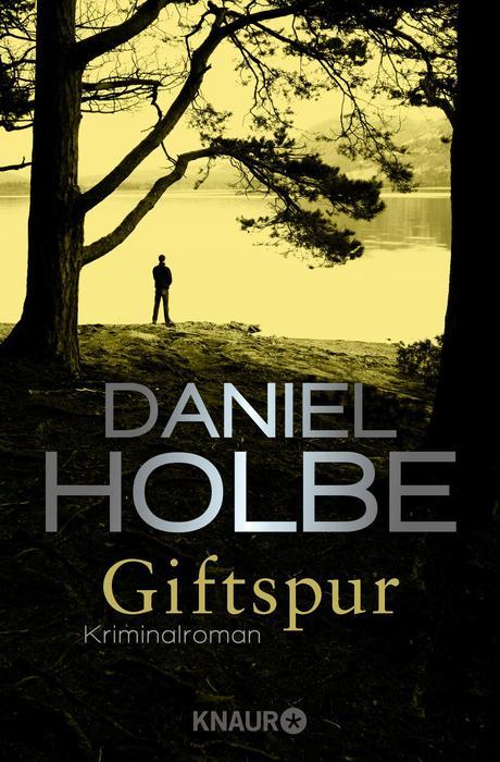 Giftspur - Daniel Holbe [Taschenbuch]