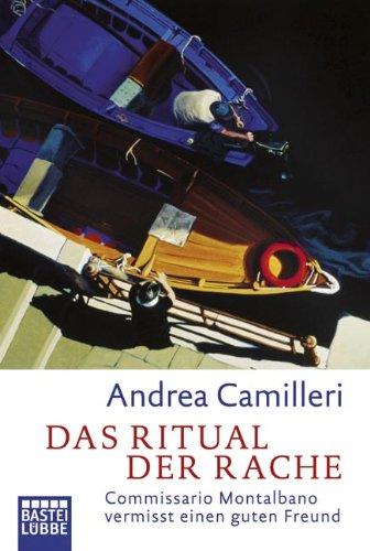 Das Ritual der Rache: Commissario Montalbano vermisst einen guten Freund - Andrea Camilleri [Taschenbuch]