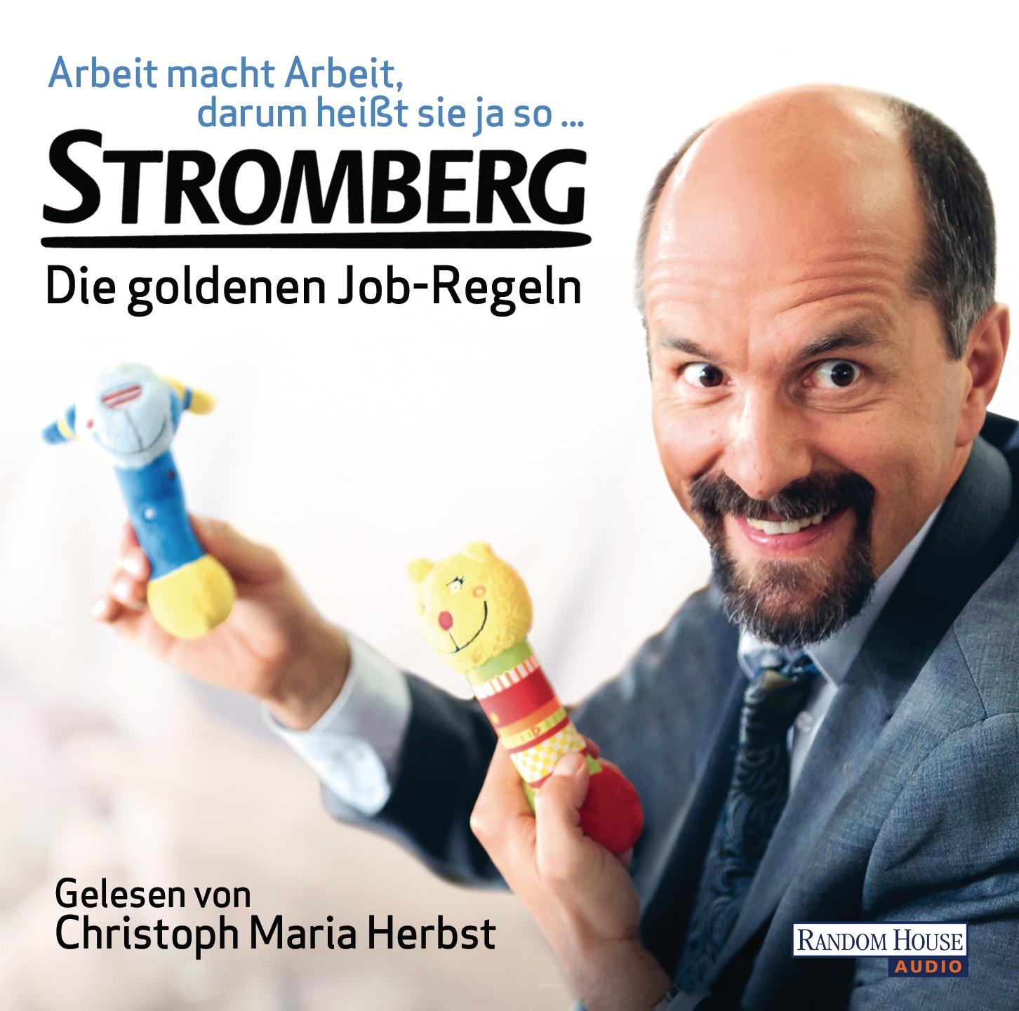 Stromberg - Die goldenen Job-Regeln: Arbeit macht Arbeit, darum heißt sie ja so... - Ralf Husmann [Audio CD]