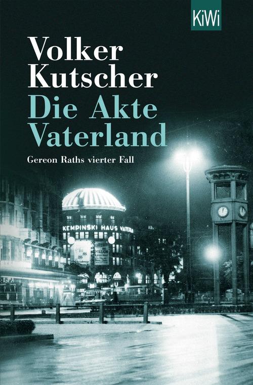 Die Akte Vaterland: Gereon Raths vierter Fall - Volker Kutscher [Taschenbuch]