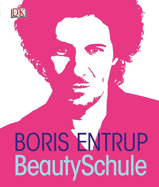 Beauty-Schule: Finde deinen Stil - Boris Entrup