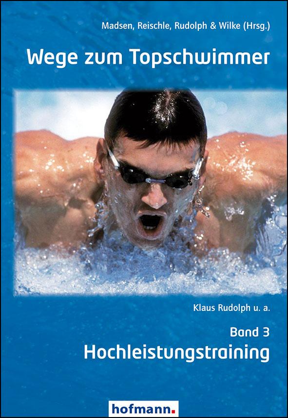 Wege zum Topschwimmer - Band 3: Hochleistungstraining - Örjan Madsen (Hrsg.)