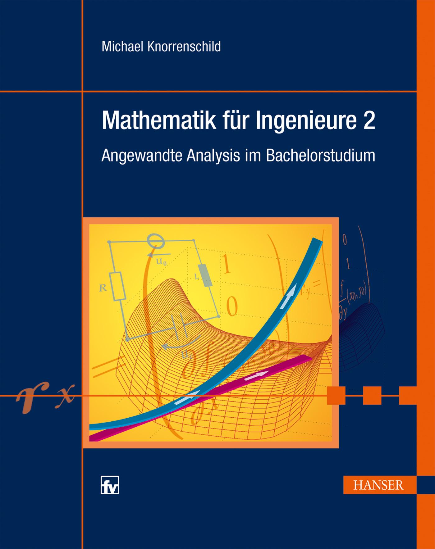 Mathematik für Ingenieure 2: Angewandte Analysi...