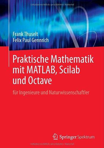 Praktische Mathematik mit MATLAB, Scilab und Oc...