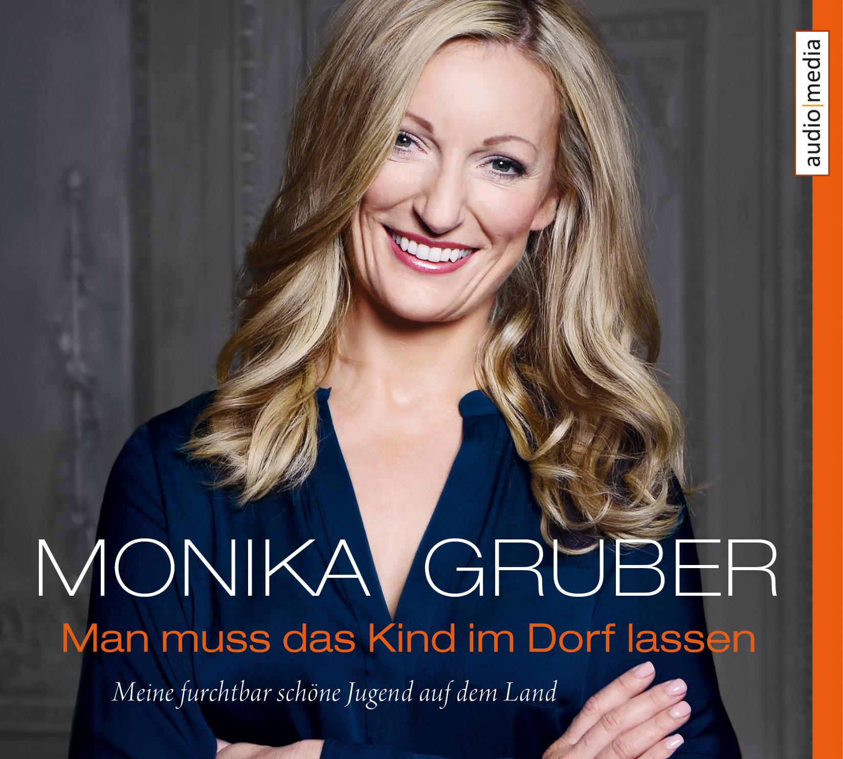 Man muss das Kind im Dorf lassen: Meine furchtbar schöne Jugend auf dem Land - Monika Gruber [4 Audio CDs; Gekürzte Ausg