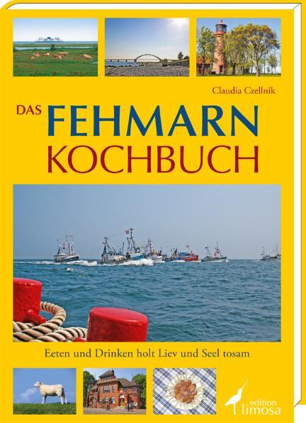 Das Fehmarn Kochbuch: Eeten und Drinken holt Li...