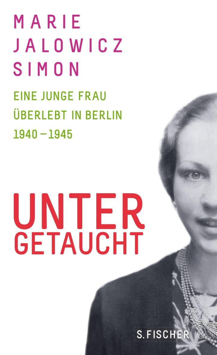 Untergetaucht: Eine junge Frau überlebt in Berl...