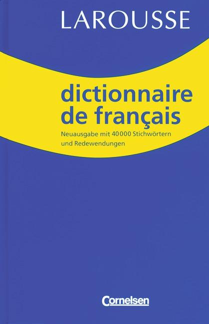 Dictionnaire de français : Larousse , Neuausgabe mit 40000 Stichwörtern und Redewendungen. - Dubois, Jean