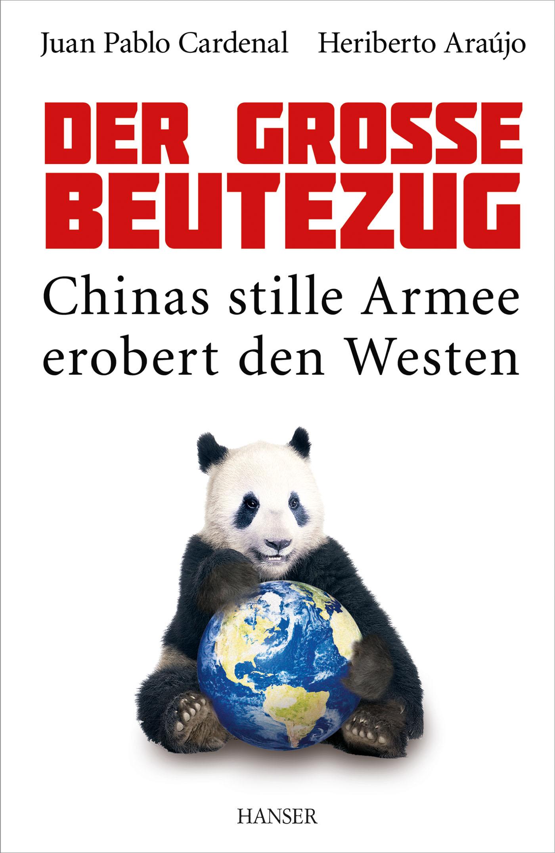 Der große Beutezug: Chinas stille Armee erobert...