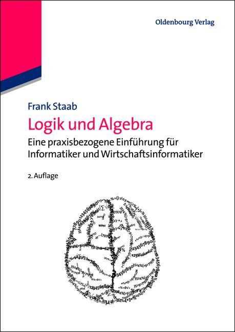 Logik und Algebra: Eine praxisbezogene Einführu...