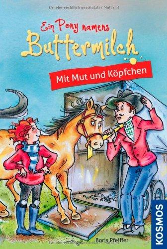Ein Pony namens Buttermilch, 3, Mit Mut und Köp...