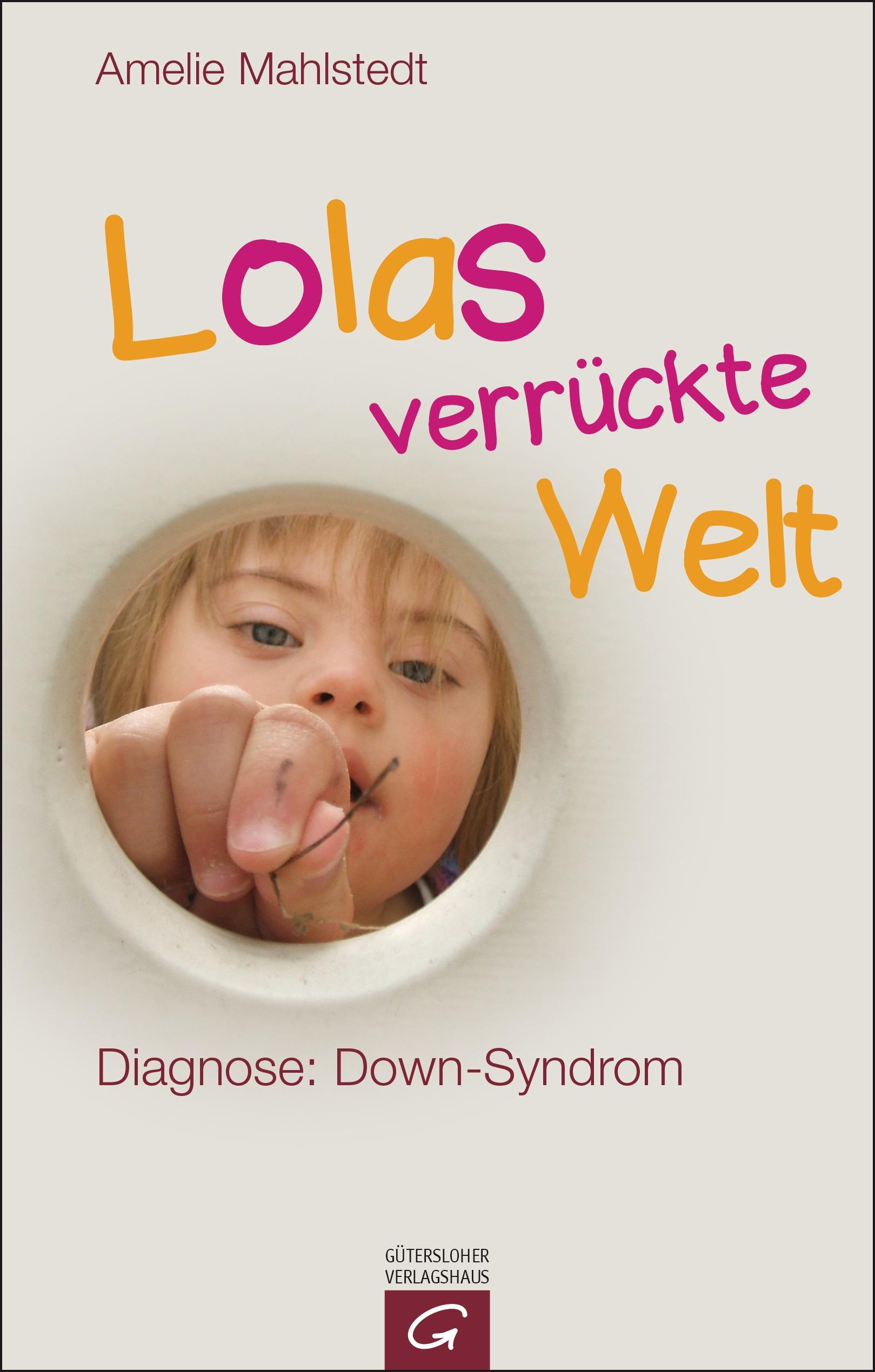 Lolas verrückte Welt: Diagnose: Down-Syndrom - ...