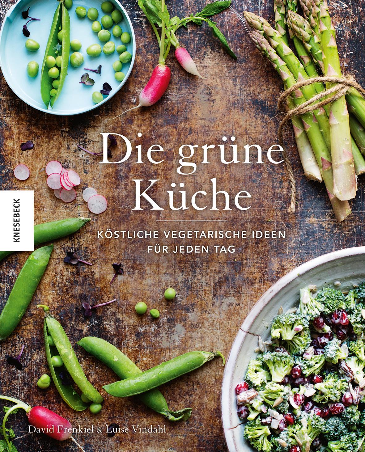 Die grüne Küche: Köstliche vegetarische Ideen für jeden Tag - David Frenkiel