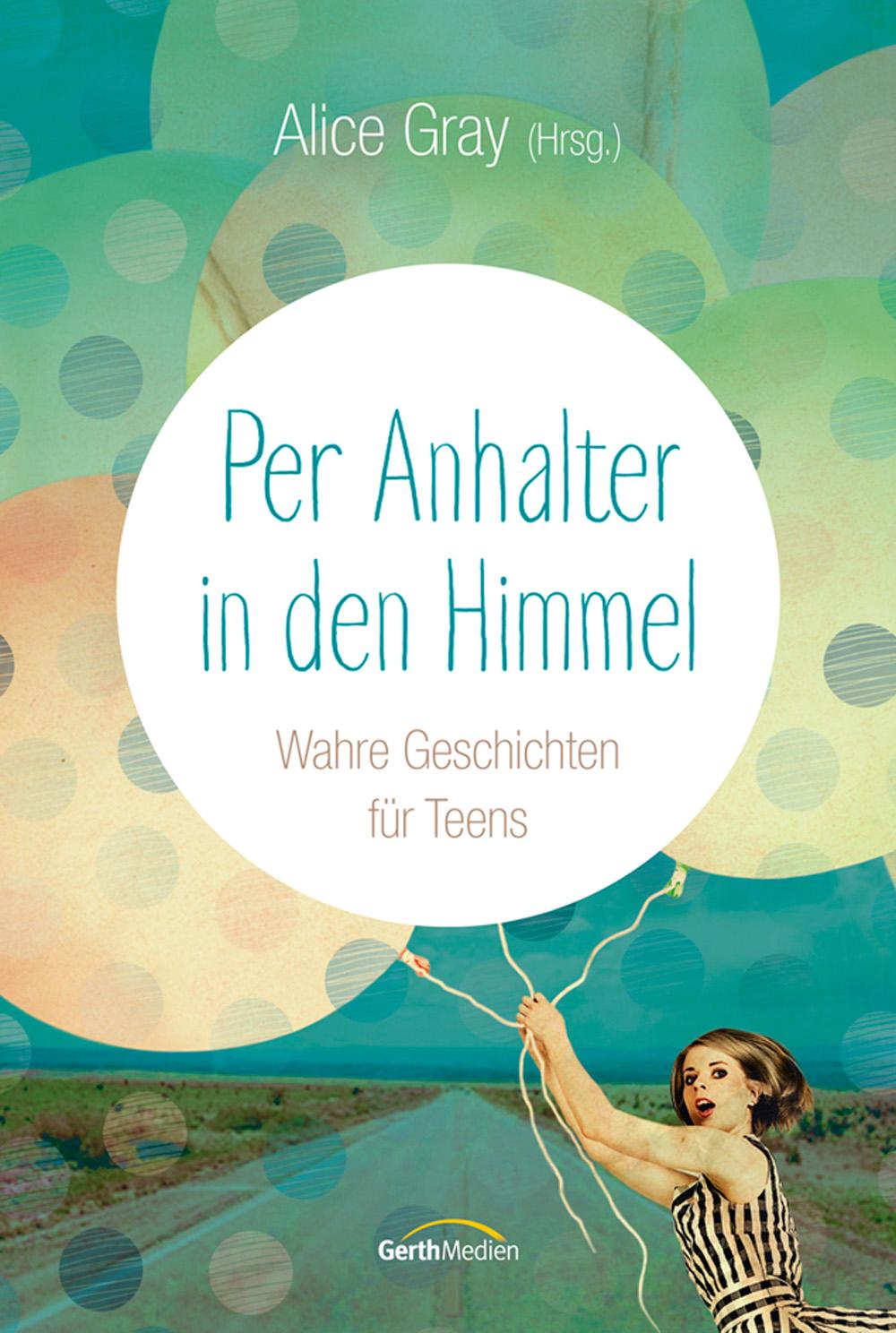 Per Anhalter in den Himmel: Wahre Geschichten f...