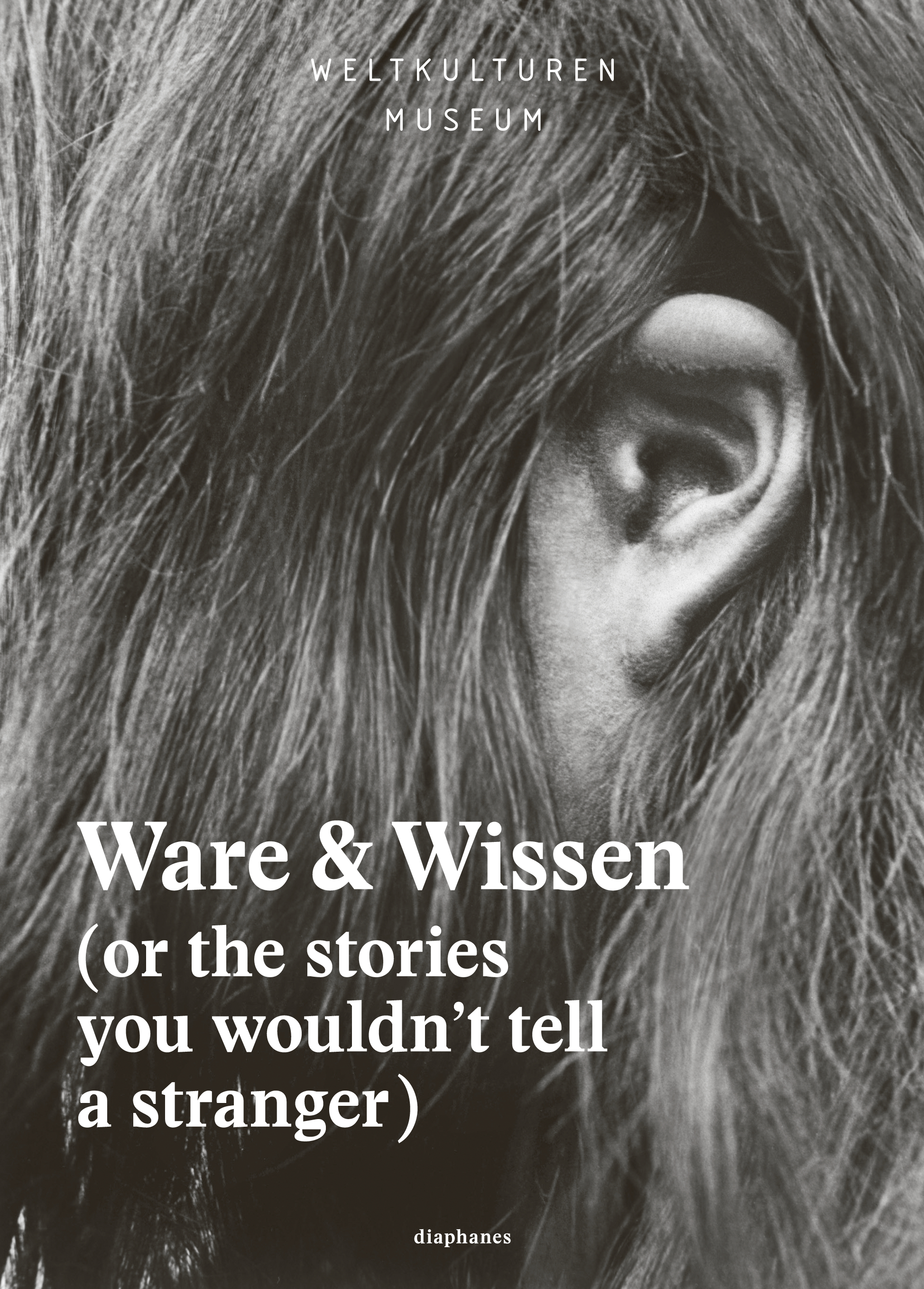 Ware & Wissen: (or the stories you wouldn´t tel...