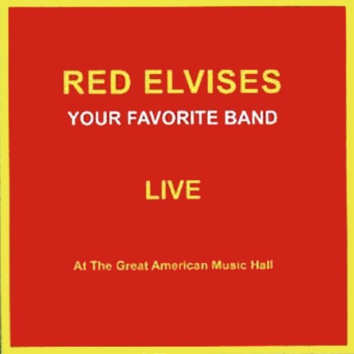 The Red Elvises - Your Favorite Band Live