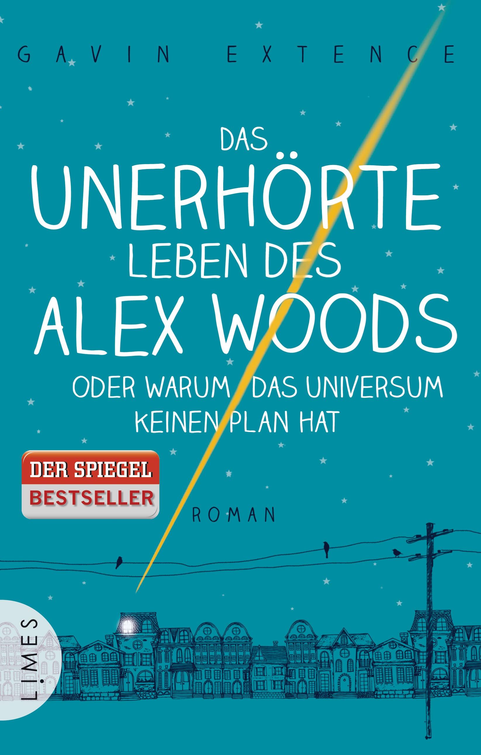 Das unerhörte Leben des Alex Woods oder warum das Universum keinen Plan hat - Gavin Extence