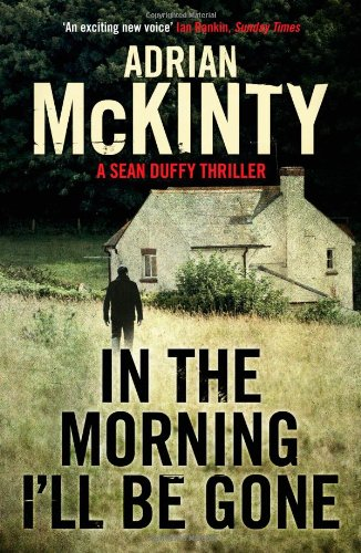 In the Morning I´ll be Gone - Adrian McKinty [Softcover]