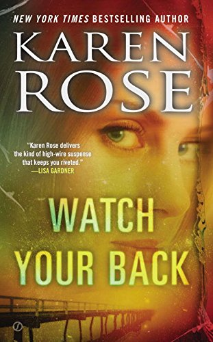 Watch Your Back - Karen Rose [Softcover]
