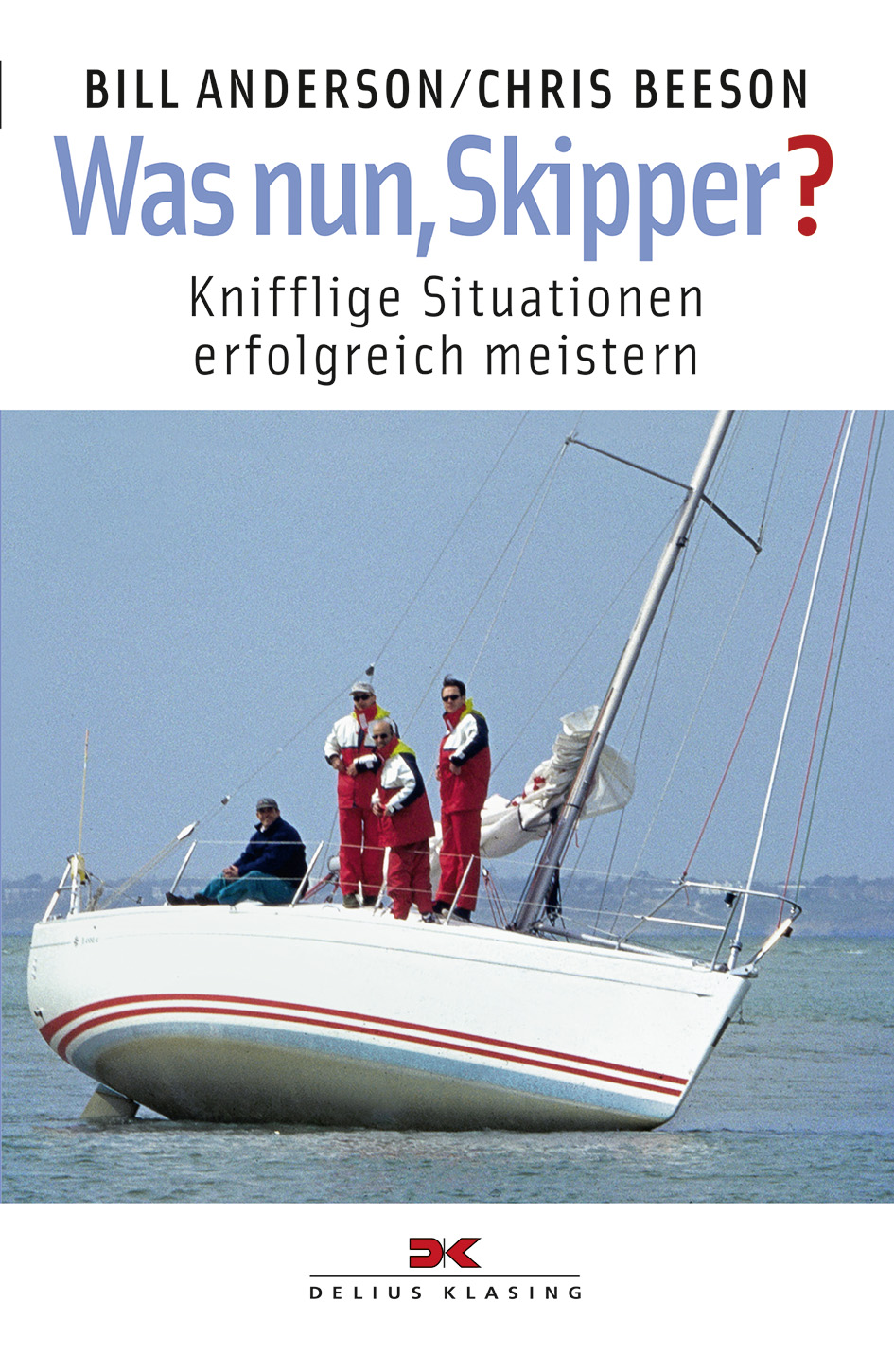 Yacht-Bücherei: Band 141 - Was nun, Skipper? - ...