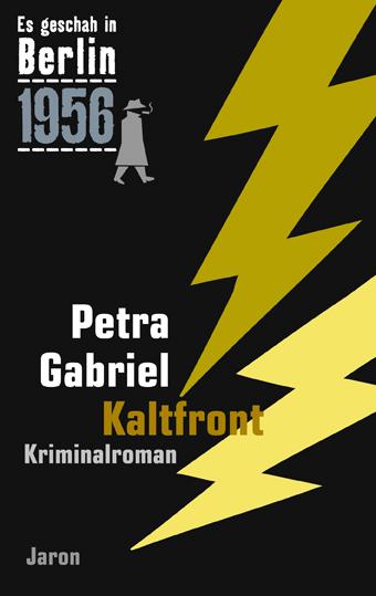 Es geschah in Berlin 1956: Kaltfront - Petra Gabriel