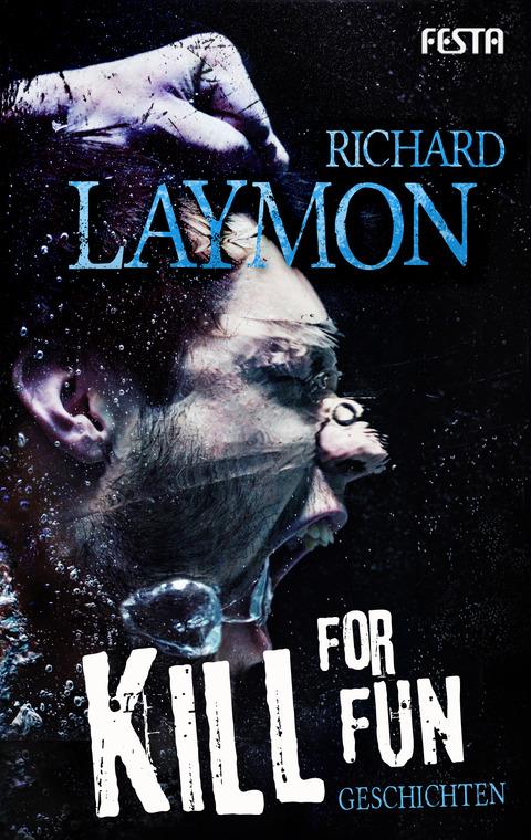 Kill for Fun: Gnadenlose Geschichten - Richard Laymon