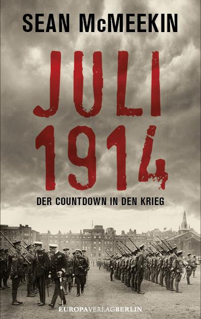 Juli 1914: Der Countdown in den Krieg - Sean McMeekin
