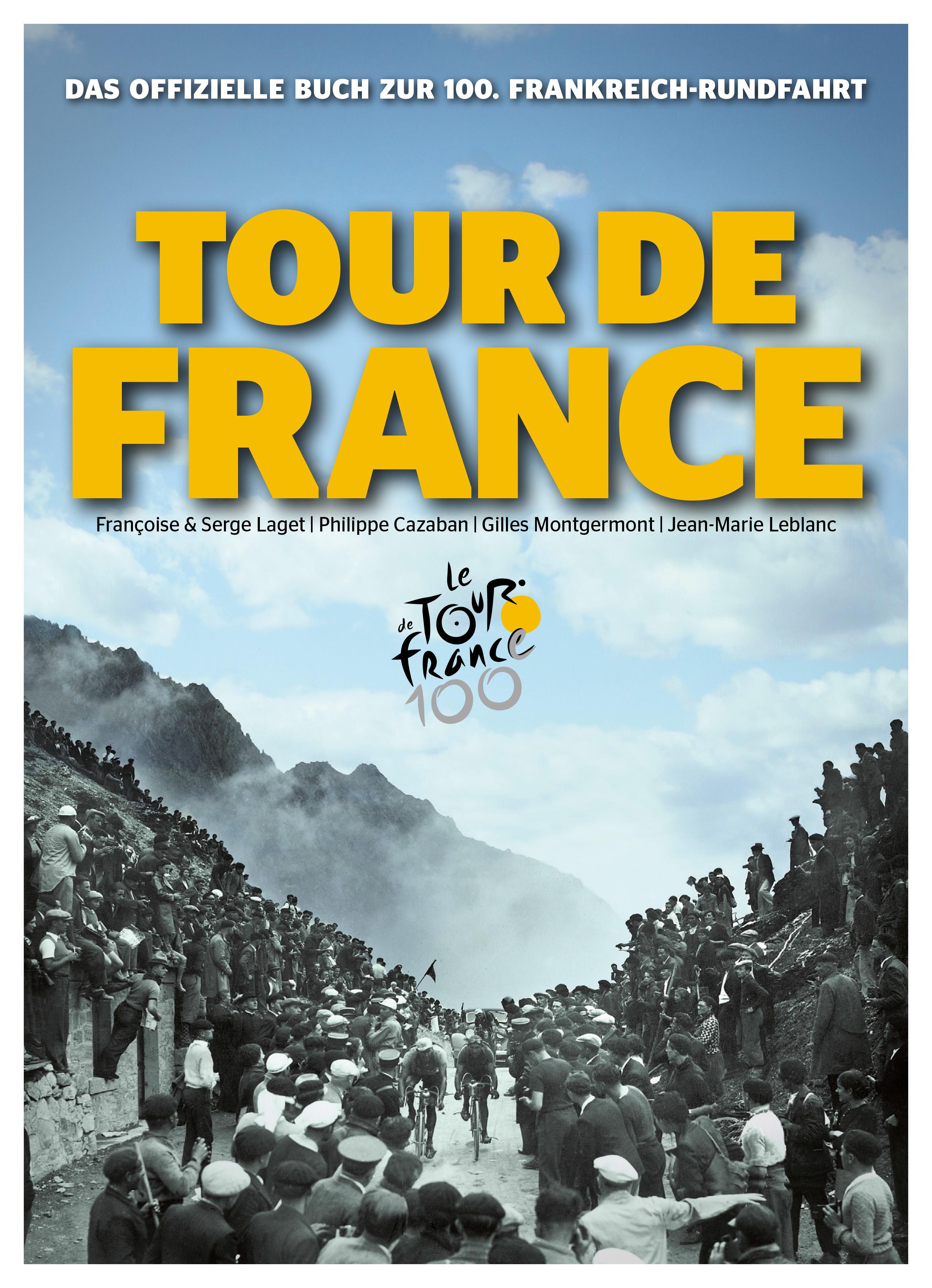 Das offizielle Buch zur 100. Frankreich-Rundfahrt: Tour de France - Francoise & Serge Lage et al.