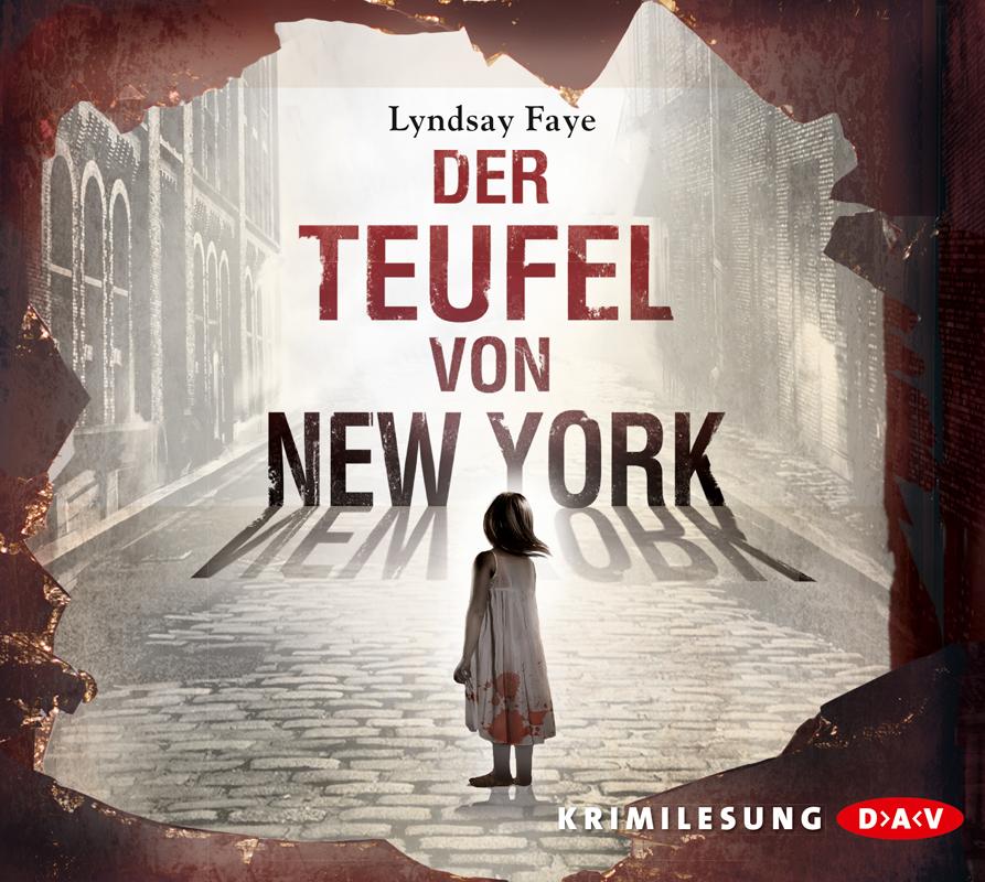 Der Teufel von New York - Lyndsay Faye [Audio CD]