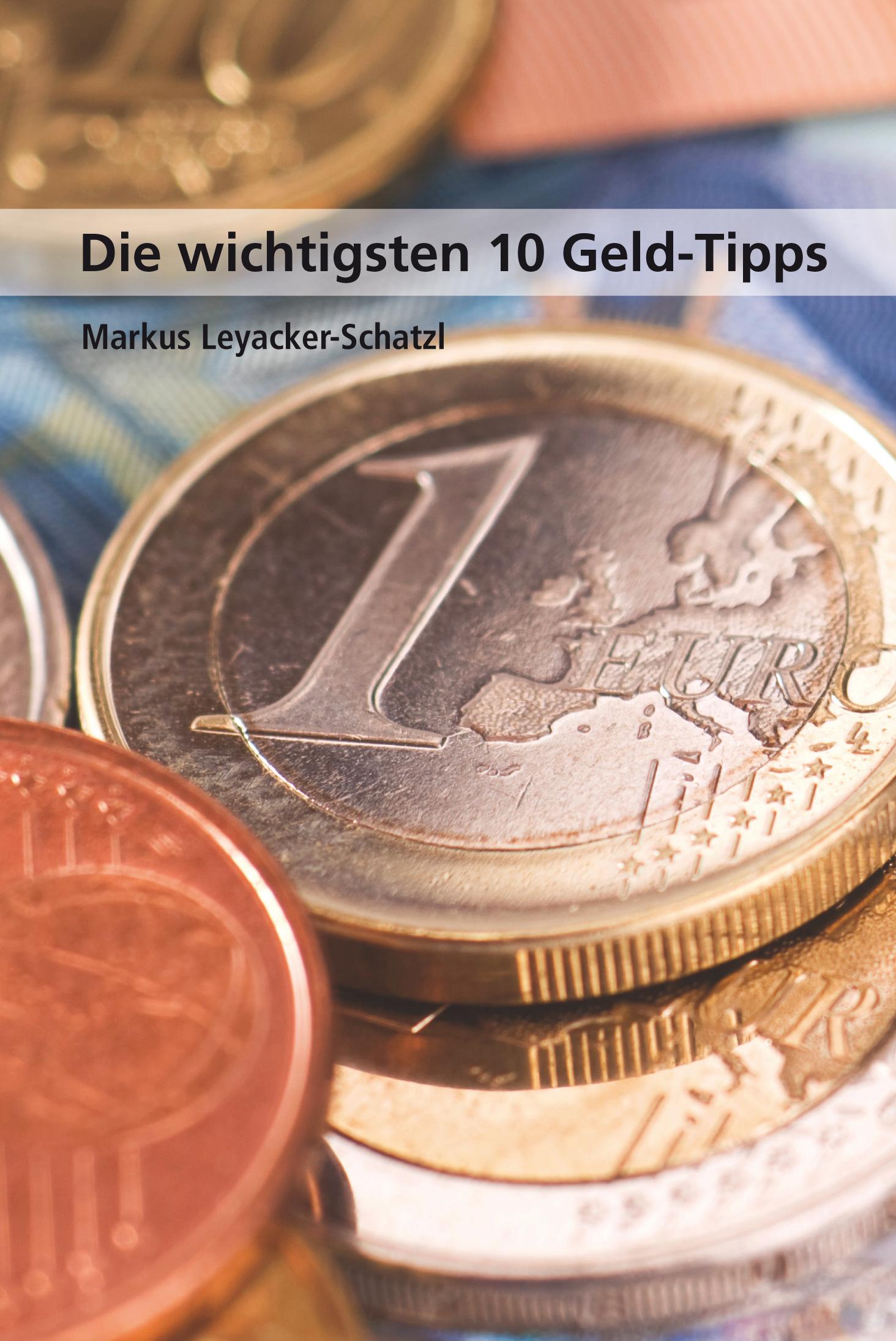 Die wichtigsten 10 Geld-Tipps - Leyacker-Schatz...