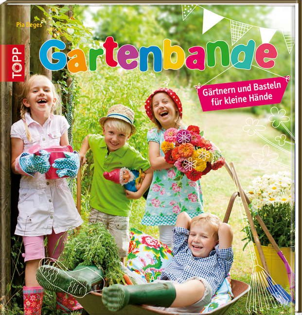 Gartenbande: Gärtnern und Basteln für kleine Hä...