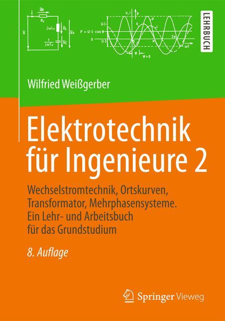 Elektrotechnik für Ingenieure 2: Wechselstromte...