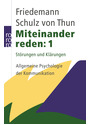 Miteinander reden 1: Störungen und Klärungen - Allgemeine Psychologie der Kommunikation - Friedemann Schulz von Thun [47. Auflage 2009]