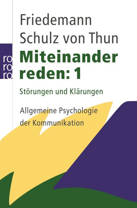 Miteinander reden 1: Störungen und Klärungen - Allgemeine Psychologie der Kommunikation - Friedemann Schulz von Thun [Ta