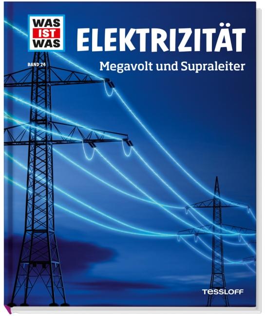 Was ist Was: Elektrizität - Megavolt und Supraleiter - Band 24 - Laura Hennemann [Auflage 2013]
