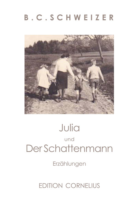 Julia und Der Schattenmann: Erzählungen - Schweizer, B. C.