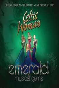 Celtic Woman: Emerald - Musical Gems-Live In Co...